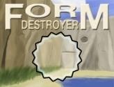 Form destroyer