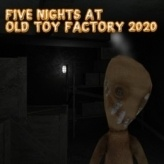 Five Nights At Old Toy Factory